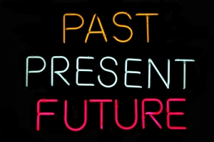 photo credit: http://www.outsourcing-center.com/wp-content/uploads/2014/02/Past-Present-Future-neon-sig.jpg